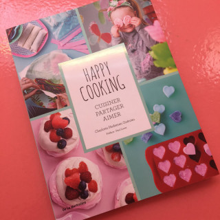 LIVRE HAPPY COOKING : CUISINER, PARTAGER, AIMER