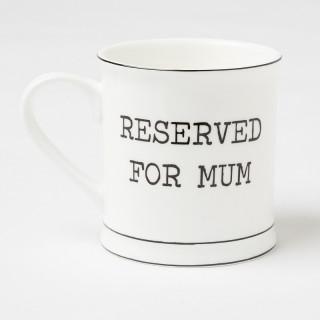 MUG  RESERVED FOR MUM