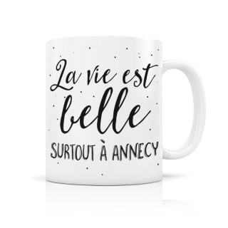 MUG CERAMIQUE LA VIE EST BELLE SURTOUT A ANNECY