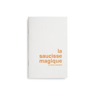 LA SAUCISSE MAGIQUE